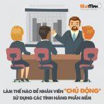 Làm thế nào để nhân viên chủ động sử dụng phần mềm trong DN